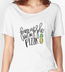 Pineapple Goes On Pizza Women's Relaxed Fit T-Shirt