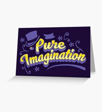 Pure Imagination Greeting Card
