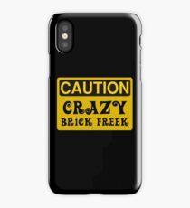 Caution Crazy Brick Freek Sign iPhone Case/Skin