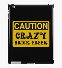 Caution Crazy Brick Freek Sign iPad Case/Skin