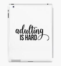 Adulting Is Hard iPad Case/Skin
