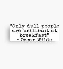 Oscar Wilde - Dull Breakfast Canvas Print