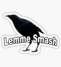 Lemme Smash Sticker