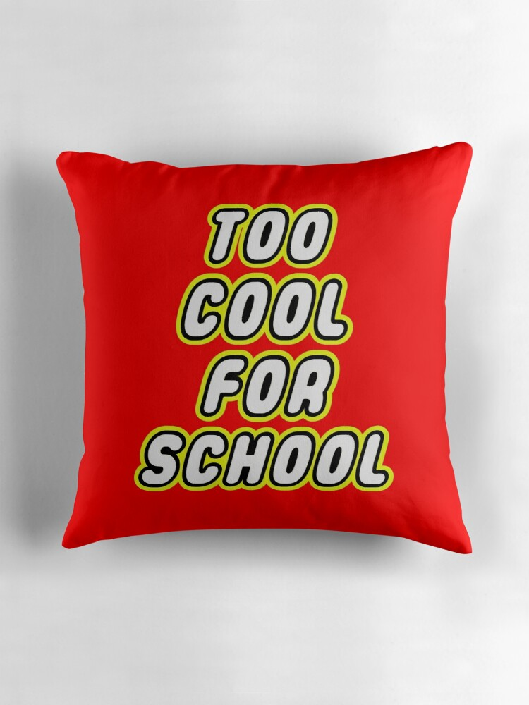 Too cool for school throw pillows by customize my for Cool couch pillows