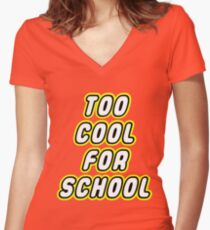TOO COOL FOR SCHOOL  Women's Fitted V-Neck T-Shirt