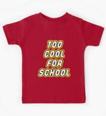 TOO COOL FOR SCHOOL  Kids Tee