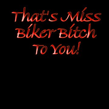 Miss Biker Bitch To You! by quin10