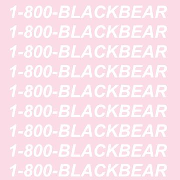 1-800-blackbear by panicattheross