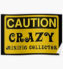 Caution Crazy Minifig Collector Sign Poster