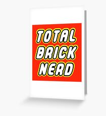 TOTAL BRICK NERD Greeting Card