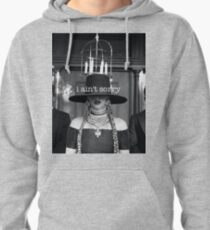 Beyonce - I ain't sorry Pullover Hoodie
