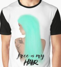 Free As My Hair Graphic T-Shirt