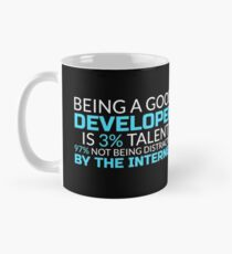 Being a Good Developer is 3% Talent - Information Technology, IT Worker, Programmer, Web Developer Gift for Men, Women Mug