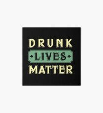 drunk lives matter, funny st patricks day 2017 irish Art Board