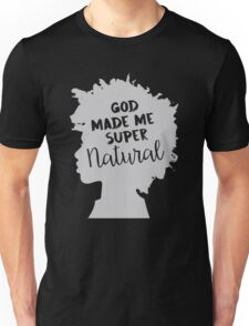 God made me SuperNatural Melanin poppin cute design with illustration and hand writing typography - Curly Hair and Proud Unisex T-Shirt