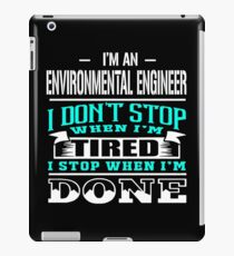 ENVIRONMENTAL ENGINEER DONT STOP WHEN TIRED iPad Case/Skin