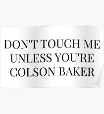Don't Touch Me Unless You're: Colson Baker Poster