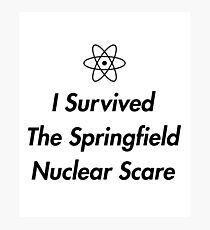 i survived the springfield nuclear scare Photographic Print