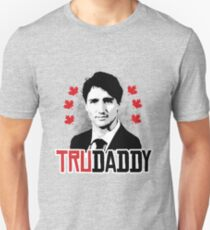 Trudeau is my Trudaddy Unisex T-Shirt