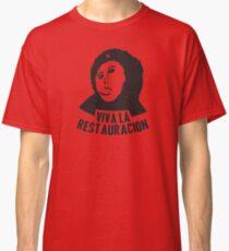 Viva la Restauracion Classic T-Shirt