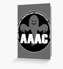 AAAC - African American Apparition Coalition Greeting Card