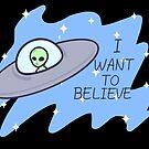 Ich möchte Alien UFO glauben von Dreamy Scribbles