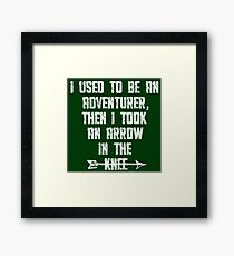 I Used To Be An Adventurer, Then I Took An Arrow In The Knee Framed Print