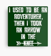 I Used To Be An Adventurer, Then I Took An Arrow In The Knee Metal Print