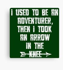 I Used To Be An Adventurer, Then I Took An Arrow In The Knee Canvas Print
