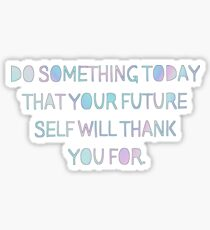 Do Something Today Sticker