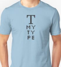 The Tooled Up Series: My Type Unisex T-Shirt
