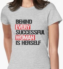 Behind every successful woman is herself Womens Fitted T-Shirt