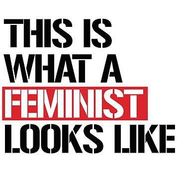 This is what a feminist looks like by partyfarty