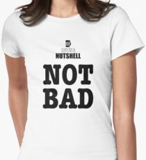 Life in a Nutshell - Not Bad T-Shirt