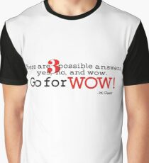 Go for WOW! Graphic T-Shirt
