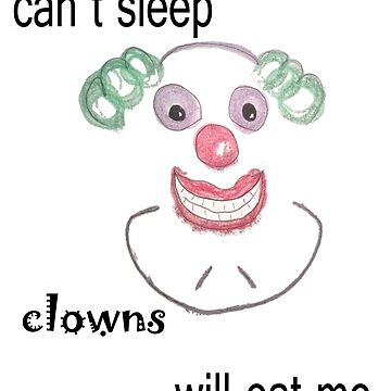 Can't Sleep Clowns will Eat Me. by m8qlaff