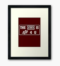The Maze is Not...TV Parody Quote Framed Print