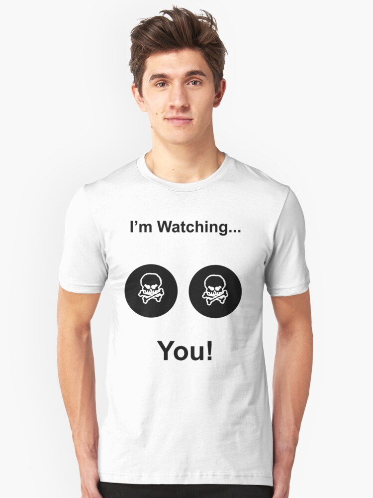 I'm Watching YOU!!!!!!!! Unisex T-Shirt Front