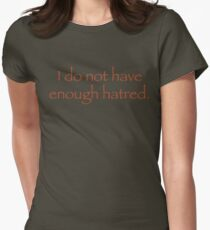 I do not have enough Hatred. Womens Fitted T-Shirt