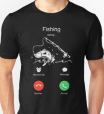 Fishing is calling you. Are you going? T-Shirt