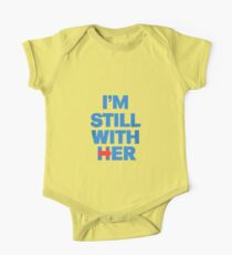 I'm STILL With Her One Piece - Short Sleeve