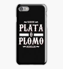 Plata o Plomo iPhone Case/Skin