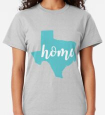 Home Sweet Home in the Lone Star State Classic T-Shirt