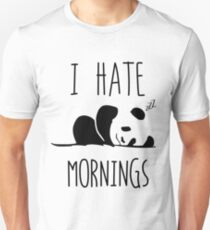 Panda I Hate Mornings  T-Shirt