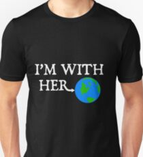 I'm With Her Earth Shirt T-Shirt