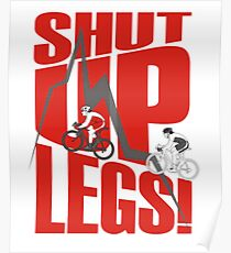 Shut Up Legs - Mountain Biking Poster