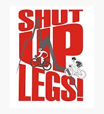 Shut Up Legs - Mountain Biking Photographic Print