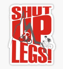 Shut Up Legs - Mountain Biking Sticker