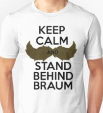 Keep Calm, and Stand Behind Braum - Black Letters Unisex T-Shirt