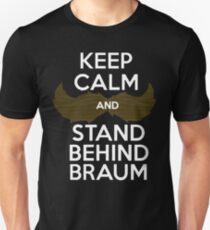 Keep Calm, and Stand Behind Braum - White Letters Unisex T-Shirt
